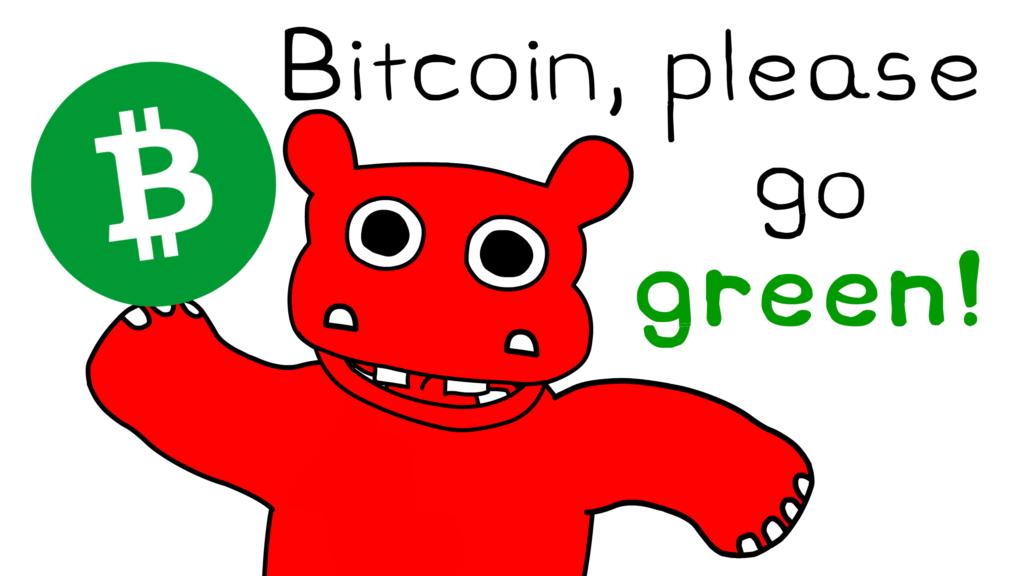 Bitcoin, please go green